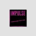Coming Soon | IMPULSE: INTERVIEWS